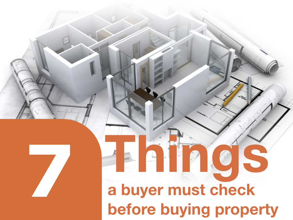 7 things a buyer must check before buying property7 things a buyer must check before buying property